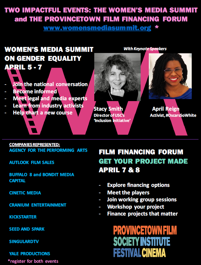 On April 5 – 7, 2018, the Provincetown Film Society is pleased to host the 2nd Annual Women's Media Summit featuring some of the top scholars and change makers for gender equity in U.S. entertainment media in the country. Participants are invited to engage in the relevant issues of the day and participate in meaningful and actionable strategies for success.